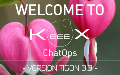 KeeeX ChatOps Tigon 3.3, the new version is live